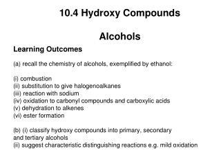 10.4 Hydroxy Compounds Alcohols