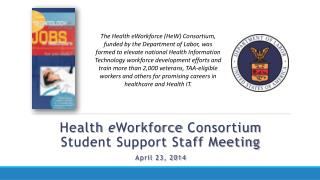 Health  e Workforce  Consortium                     Student Support Staff Meeting April 23, 2014
