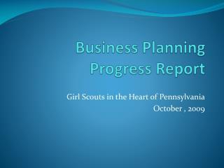 Business Planning Progress Report
