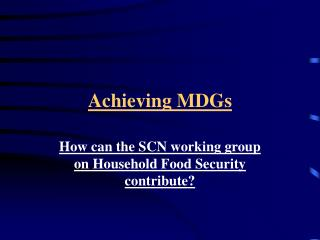 Achieving MDGs