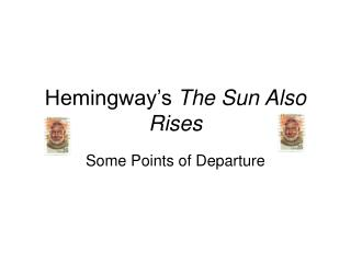 Hemingway�s  The Sun Also Rises