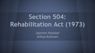Section 504: Rehabilitation Act (1973)
