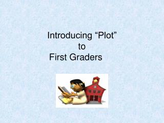 "Introducing ""Plot""  to  First Graders"