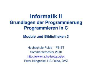Informatik II Grundlagen der Programmierung Programmieren in C    Module und Bibliotheken 3