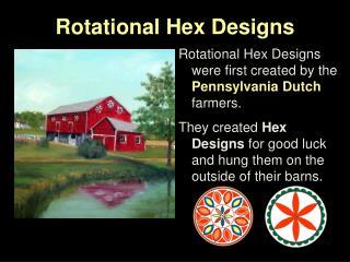 Rotational Hex Designs