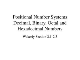 Positional Number Systems Decimal, Binary, Octal and Hexadecimal Numbers