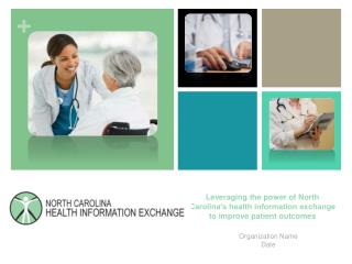 Leveraging the power of North Carolina's health information exchange to improve patient outcomes