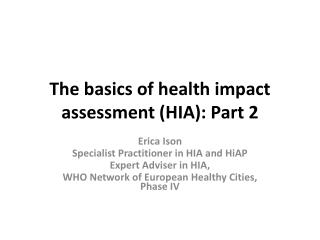 The basics of health impact assessment (HIA): Part 2
