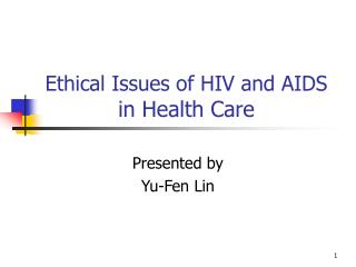 Ethical Issues of HIV and AIDS  in Health Care
