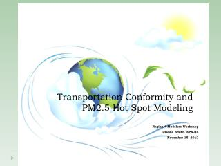 Transportation Conformity and PM2.5 Hot Spot Modeling