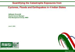 Quantifying the Catastrophe Exposures from  Cyclones, Floods and Earthquakes in 4 Indian States