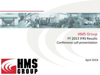 HMS Group FY 2013 IFRS Results  Conference call presentation