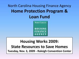 North Carolina Housing Finance Agency Home Protection Program & Loan Fund