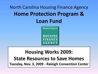 North Carolina Housing Finance Agency Home Protection Program & Loan Fund