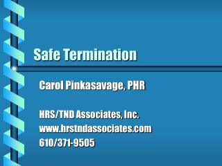 Safe Termination