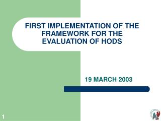 FIRST IMPLEMENTATION OF THE FRAMEWORK FOR THE EVALUATION OF HODS