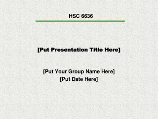 [Put Presentation Title Here]