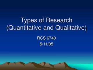 Types of Research (Quantitative and Qualitative)