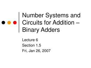 Number Systems and Circuits for Addition – Binary Adders