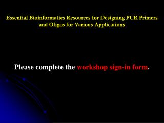 Essential Bioinformatics Resources for Designing PCR Primers and Oligos for Various Applications