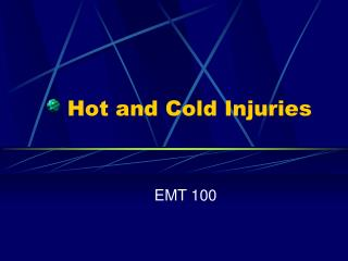 Hot and Cold Injuries