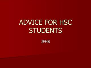 ADVICE FOR HSC STUDENTS