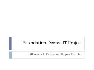 Foundation Degree IT Project
