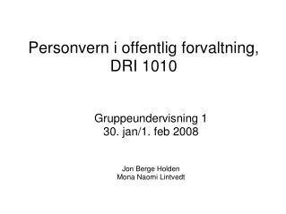 Personvern i offentlig forvaltning, DRI 1010