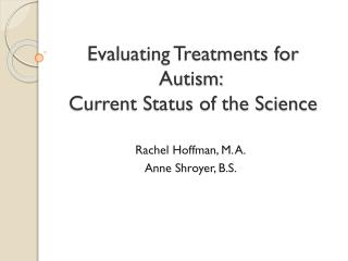 Evaluating Treatments for Autism:  Current Status of the Science