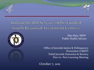 Indian Health Service IHS Funded Youth Regional Treatment Centers