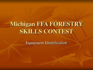 Michigan FFA FORESTRY SKILLS CONTEST