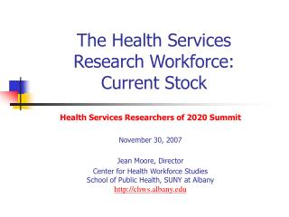 The Health Services  Research Workforce:   Current Stock