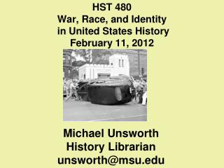 HST 480  War, Race, and  Identity in United States  History February 11, 2012