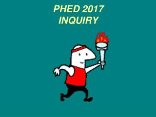 PHED 2017 INQUIRY