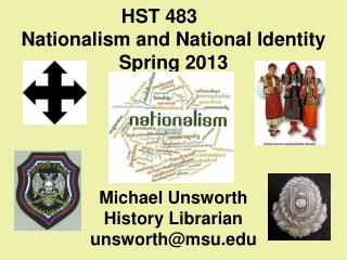 HST 483 Nationalism and National Identity Spring 2013