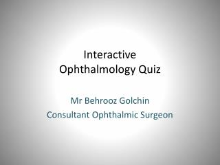 Interactive  Ophthalmology Quiz