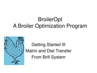 BroilerOpt  A Broiler Optimization Program