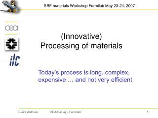 (Innovative)  Processing of materials