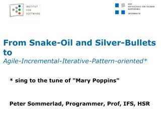 From Snake-Oil and Silver-Bullets to Agile-Incremental-Iterative-Pattern-oriented*