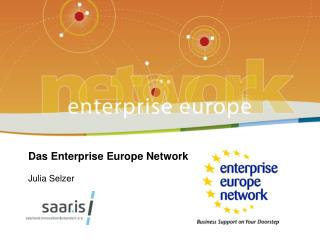 Das Enterprise Europe Network Julia Selzer