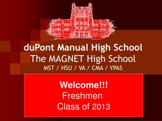 duPont Manual High School The MAGNET High School MST / HSU / VA / CMA / YPAS