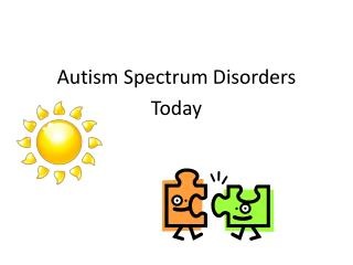 Autism Spectrum Disorders Today