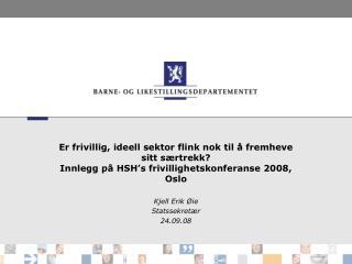 Kjell Erik Øie Statssekretær 24.09.08