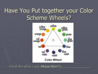 Have You Put together your Color Scheme Wheels?