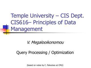 Temple University � CIS Dept. CIS616� Principles of Data Management