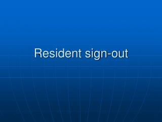 Resident sign-out