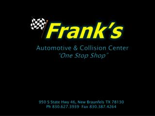Frank�s Automotive & Collision Center �One Stop Shop�