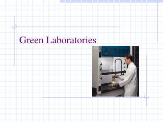 Green Laboratories