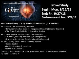 Novel Study Begin: Mon. 9/16/13 End: Fri. 9/27/13 Final Assessment: Mon. 9/30/13