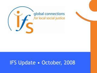 IFS Update • October, 2008